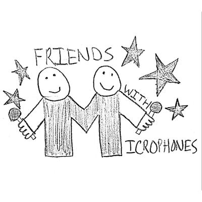Friends With Microphones