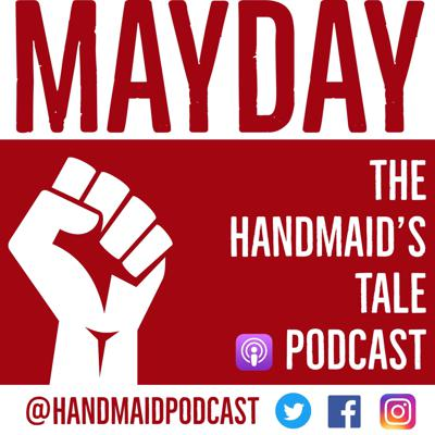 Mayday: The Handmaid's Tale Podcast