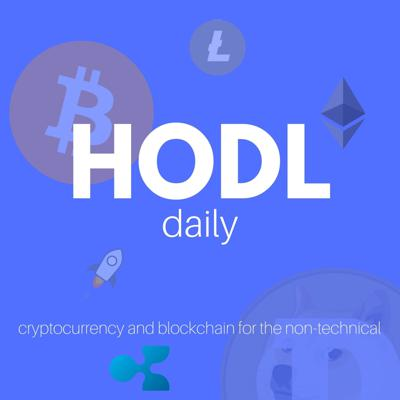 HODL Daily —Bitcoin, Blockchain, Cryptocurrency, Ethereum, Litecoin and Altcoins for the Non-Technical