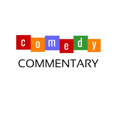 Comedy Commentary