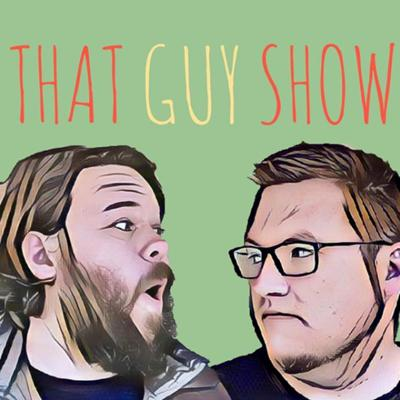 That Guy Show