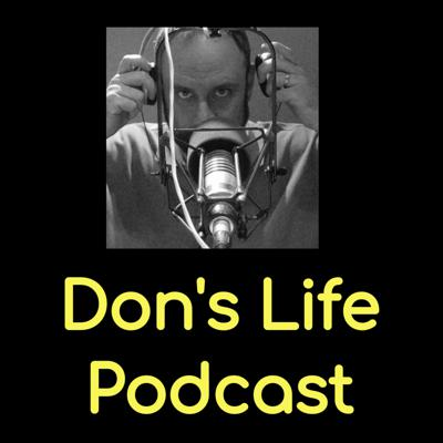 Don's Life Podcast