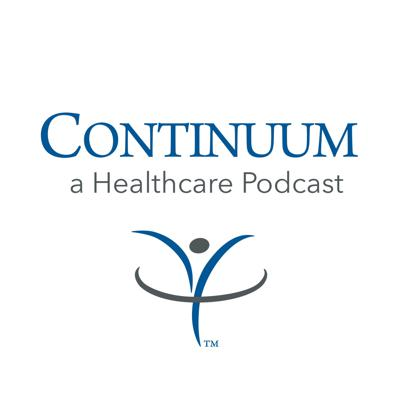 Continuum: A Healthcare Podcast