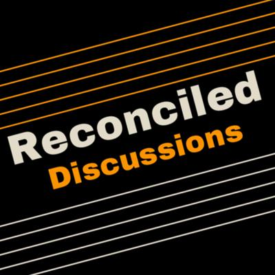 Reconciled Discussions