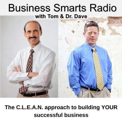 Business Smarts Radio with Tom & Dr. Dave
