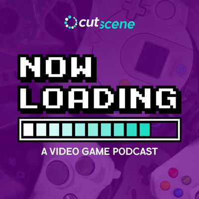 Now Loading | A Video Game Podcast