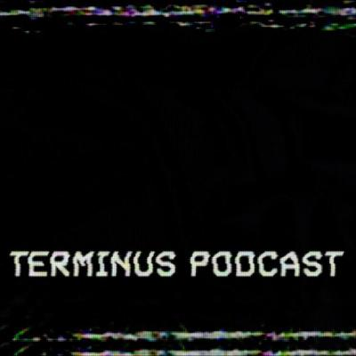The Terminus Podcast with Trevor and Jeremy