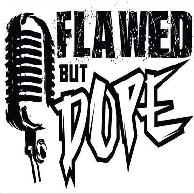 Flawed But Dope