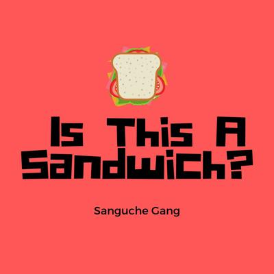 Is This A Sandwich?