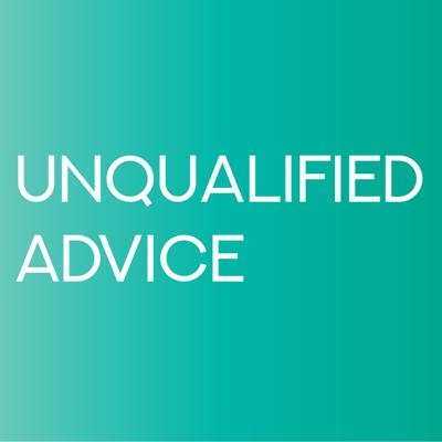 Podcast by Unqualified Advice