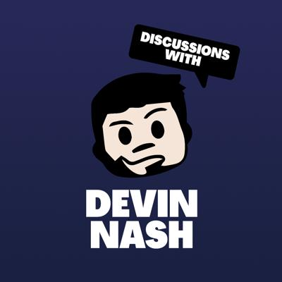 Discussions with Devin Nash