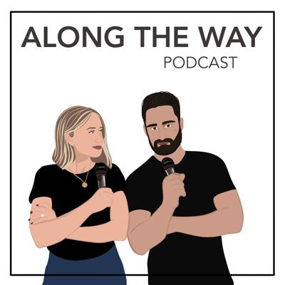 Along The Way Podcast
