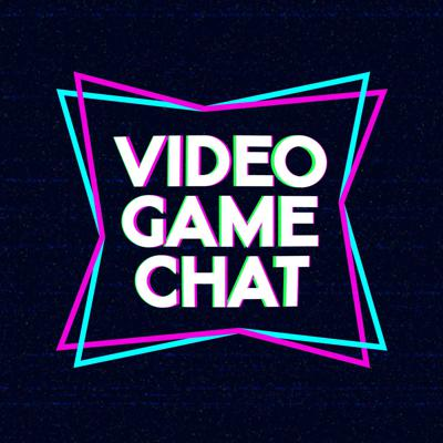 Video Game Chat Podcast