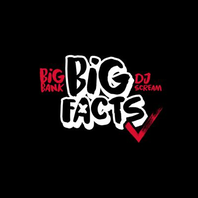 Two Atlanta legends Big Bank and DJ Scream bring you the long awaited BIG FACTS Podcast! Support this podcast: https://anchor.fm/big-facts-podcast/support