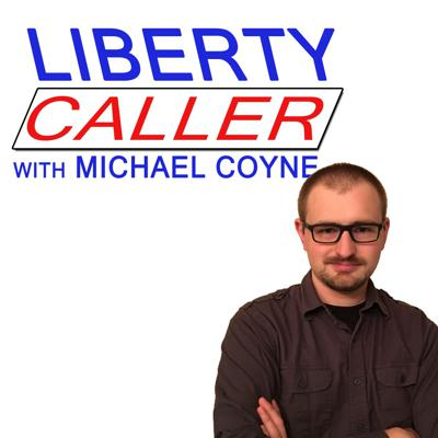 Liberty Caller with Michael Coyne