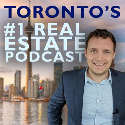 Toronto's #1 Real Estate Podcast
