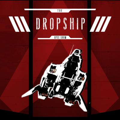 Dropship: Apex Legends Show
