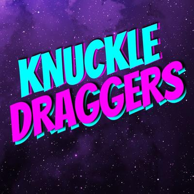 Knuckle Draggers Podcast