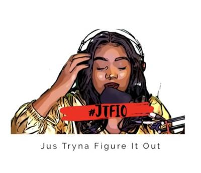 #JTFIO Jus Tryna Figure It Out