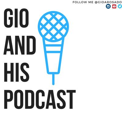 Gio and his Podcast