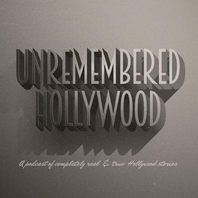 Unremembered Hollywood