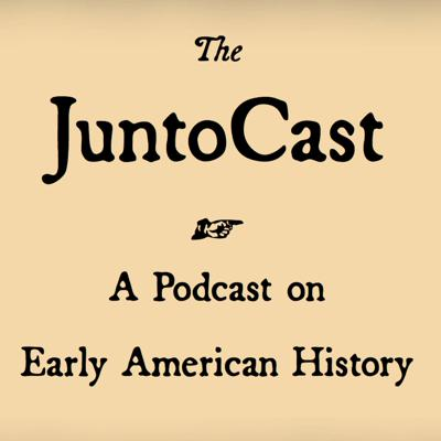 The JuntoCast is a monthly podcast about early American history. Each episode features a roundtable discussion by academic historians, Ken Owen, Michael Hattem, Roy Rogers, and guest panelists, exploring a single aspect of early American history in depth. The JuntoCast brings the current knowledge of academic historians to a broad audience in an informal, conversational format that is intellectually engaging, educational, and entertaining.