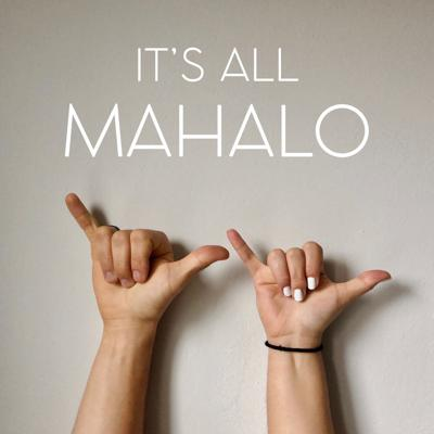 It's All Mahalo