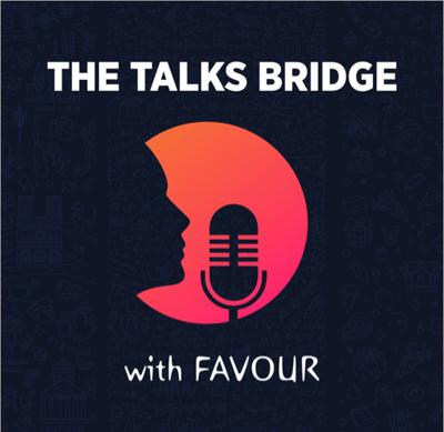 I am Onyeama, Favour ♥️ and Welcome to the Talks Bridge Podcast. We all have difficult times , guess what , it is perfectly normal. I am here to take you through a healthy , spiritual, mental, physical, Academic Growth .  Remember I am here to take you through life's journey.  Do FOLLOW THE PODCAST ON INSTAGRAM At The Talks Bridge Podcast . Do SUBSCRIBE and GIVE YOUR RATINGS ON APPLE PODCAST . I am your host Favour and I am here to help you grow💃💃💃. Kisezzzzzzzzzz 😘😘😘