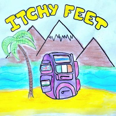 Itchy Feet: Travel Tips and Stories from Backpackers Worldwide
