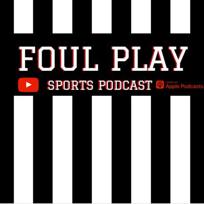Foul Play Sports Podcast