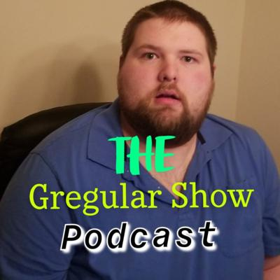 The Gregular Show