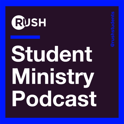 RUSH Student Ministry Podcast
