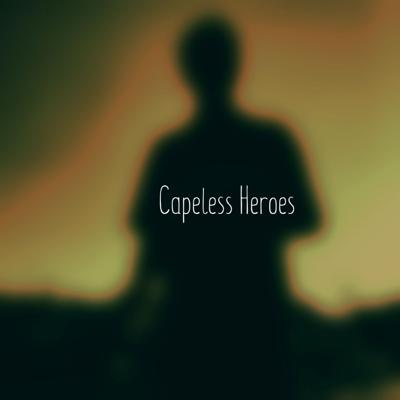 Capeless Heroes