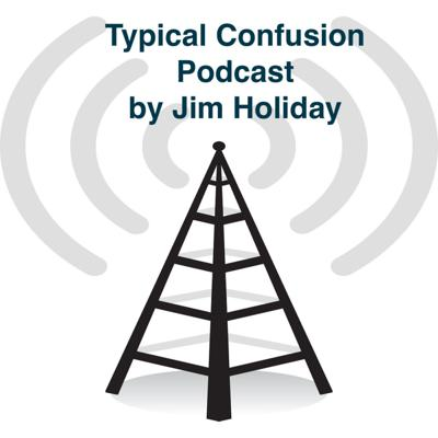 Tired of the everyday Pod Cast? You have entered the land of Confusion! From witch there is no escape! This podcast is for mature audiences only Support this podcast: https://anchor.fm/typical-confusion-podcast-hosted-byjim-holliday/support