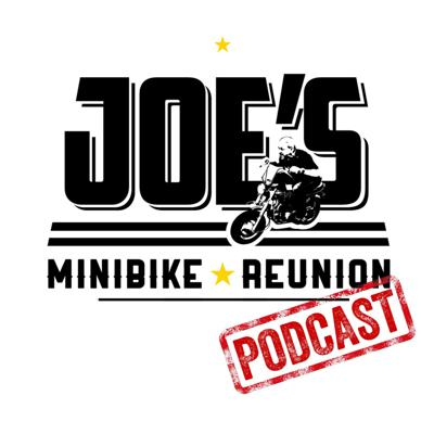 Joe's Minibike Reunion Podcast