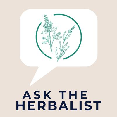 Ask The Herbalist Podcast