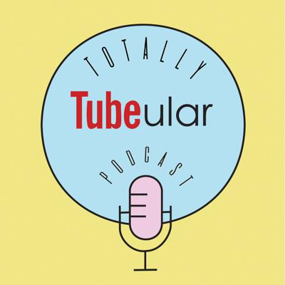Totally Tubeular Podcast