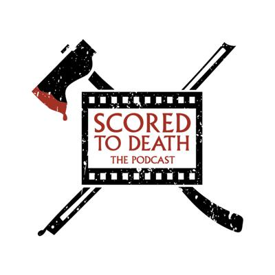 Scored To Death: The Podcast