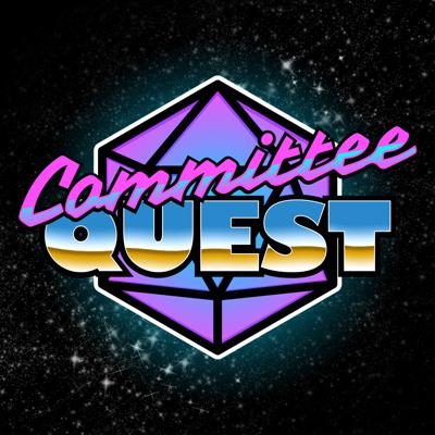 Committee Quest: A Dungeons & Dragons Actual Play Podcast