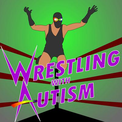 Wrestling WIth Autism