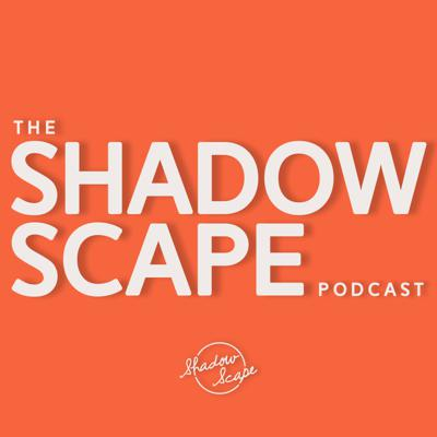 Shadow Scape Podcast
