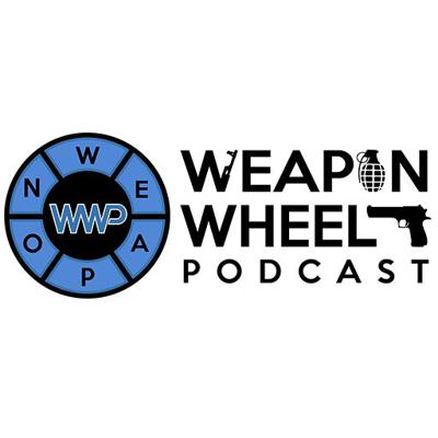 Weapon Wheel Podcast