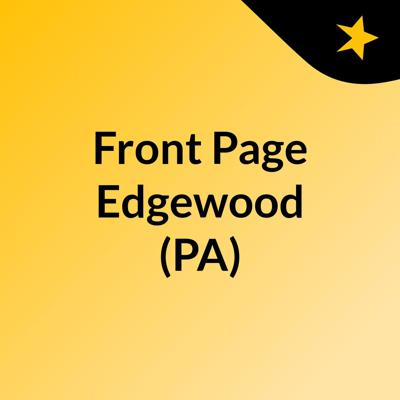 Front Page Edgewood (PA)