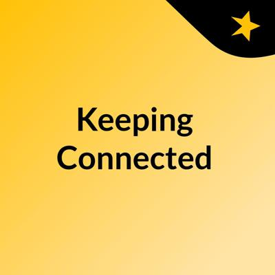 Keeping Connected