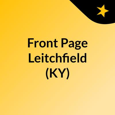 Front Page Leitchfield (KY)