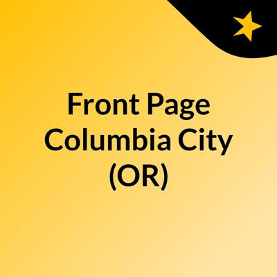 Front Page Columbia City (OR)
