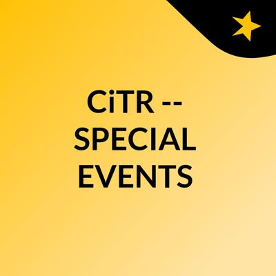 CiTR -- SPECIAL EVENTS