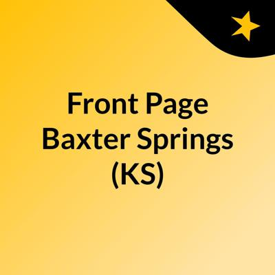 Front Page Baxter Springs (KS)