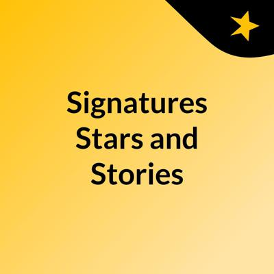 Signatures Stars and Stories
