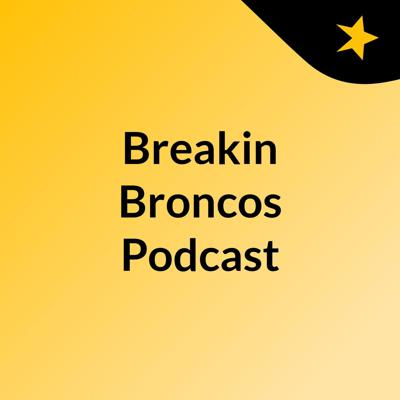 Breakin' Broncos Podcast